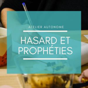 Atelier d'écriture Hasard et Prophéties